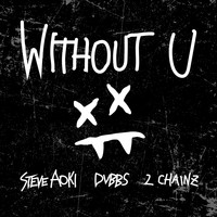 Steve Aoki & DVBBS feat. 2 Chainz - Without U (Explicit)
