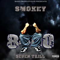 Smokey - Seven Trill (Explicit)