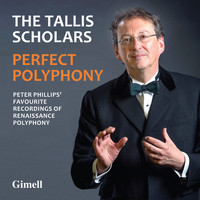 Peter Phillips & The Tallis Scholars - Perfect Polyphony
