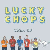 Lucky Chops - Walter - EP