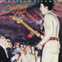 Jonathan Richman & The Modern Lovers - Jonathan Sings!