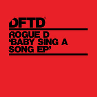 Rogue D - Baby Sing A Song EP