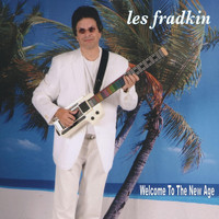 Les Fradkin - Welcome to the New Age