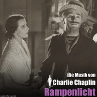Charlie Chaplin - Rampenlicht (Original Motion Picture Soundtrack)