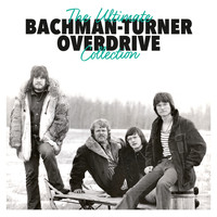 Bachman-Turner Overdrive - The Ultimate Collection