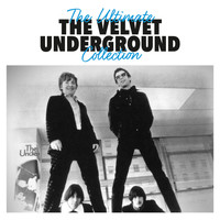 The Velvet Underground - The Ultimate Collection