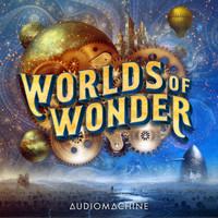 Audiomachine - Worlds of Wonder