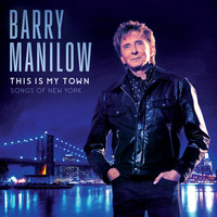 Barry Manilow - This Is My Town: Songs Of New York