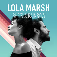 Lola Marsh - She's A Rainbow
