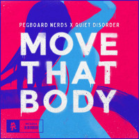 Pegboard Nerds - Move That Body