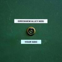 Greenview Alley Kids - Your Side