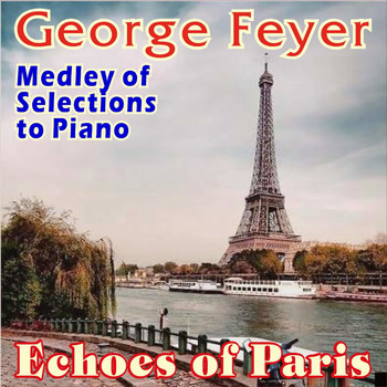 George Feyer - Echoes of Paris