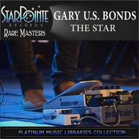 Gary Us Bonds - The Star