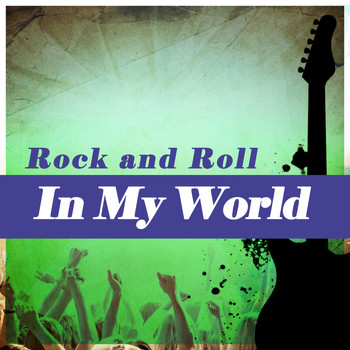Various Artists - Rock & Roll in My World