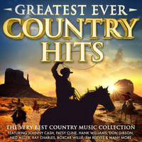 Various Artists - Greatest Ever Country Hits - The Very Best Music Collection – Featuring Johnny Cash, Patsy Cline, Hank Williams, Don Gibson, Ned Miller, Ray Charles, Boxcar Willie, Jim Reeves & Many More