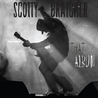 Scotty Bratcher - That Album
