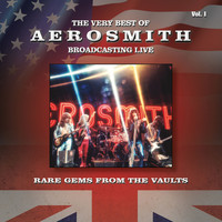 Aerosmith - The Very Best of Aerosmith - Broadcasting Live, Rare Gems from the Vaults, Vol. 1