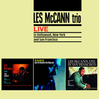 Les McCann - Les Mccann Trio Live in Hollywood, New York and San Francisco (Bonus Track Version)