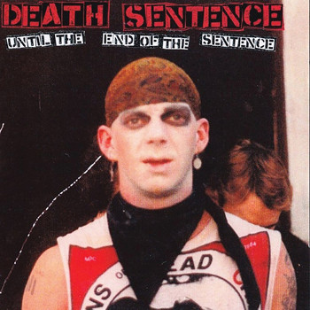 Death Sentence - Until The End Of The Sentence
