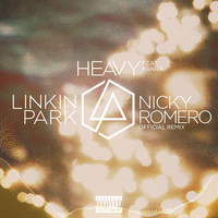 Linkin Park - Heavy (feat. Kiiara) (Nicky Romero Remix [Explicit])