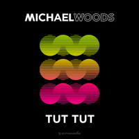 Michael Woods - Tut Tut