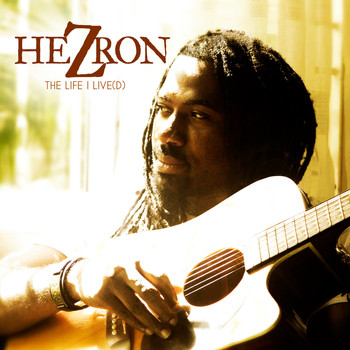 Hezron - The Life I Live(d): Remastered