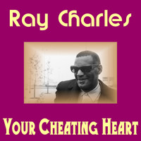 Ray Charles - Your Cheating Heart