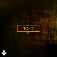 MDR - Toxic
