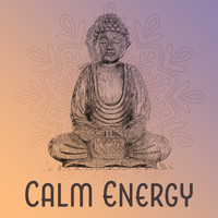 Buddha Sounds - Calm Energy – Meditation Music, Buddha Lounge, Rest with New Age, Spirit Relaxation