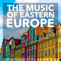 Various Artists - The Music of Eastern Europe