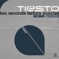 Tiësto - Ten Seconds Before Sunrise (Moska Short Remix)