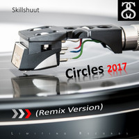 Skillshuut - Circles (2017 Remix Version)