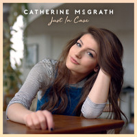 Catherine McGrath - Just In Case