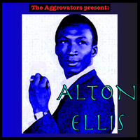 Alton Ellis - The Aggrovators Present: Alton Ellis