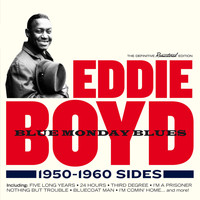 Eddie Boyd - Blue Monday Blues: 1950 - 1960 Sides