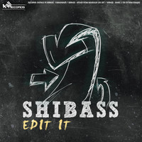 ShiBass - Edit It