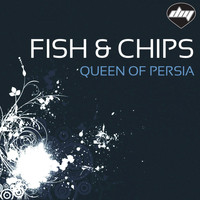 Fish & Chips - Queen of Persia (Nicola Fasano & Steve Forest Mix)