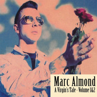Marc Almond - A Virgin's Tale, Vol. 1&2
