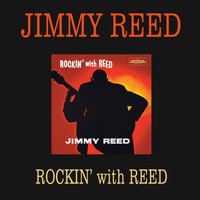 Jimmy Reed - Rockin' with Reed (Bonus Track Version)
