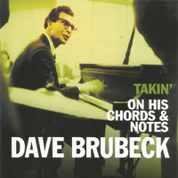 Dave Brubeck - Dave Brubeck, Takin' on His Chords & Notes