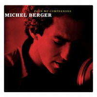Michel Berger - Pour Me Comprendre ((Deluxe version))