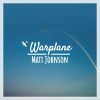 Matt Johnson - Warplane