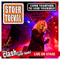 Stoer Toeval - Come Together To Lose Yourself (The Clash of the Cover Bands Live On Stage)