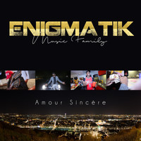 Enigmatik Music Family - Amour sincère