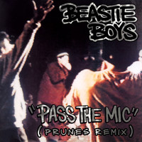Beastie Boys - Pass The Mic (Prunes Remix)