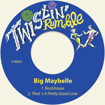 Big Maybelle - Rockhouse / That´s a Pretty Good Love