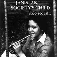 Janis Ian - Society's Child (Solo Acoustic)