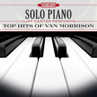 Solo Sounds - Solo Piano: Cliff Carter Performs Top Hits of Van Morrison