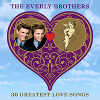 The Everly Brothers - 30 Greatest Love Songs