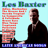 Les Baxter - Latin American Songs